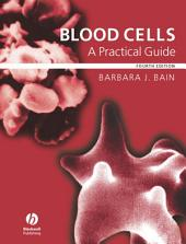 Blood Cells: A Practical Guide, Edition 4