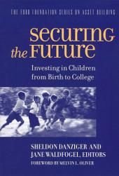 Securing the Future: Investing in Children From Birth to College
