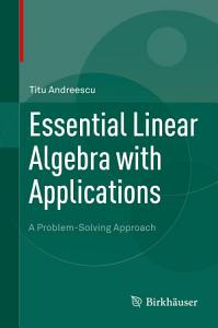 Essential Linear Algebra with Applications Book