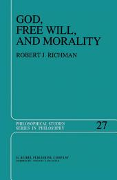 God, Free Will, and Morality: Prolegomena to a Theory of Practical Reasoning