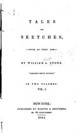 Tales and Sketches: Such as They are, Volume 1