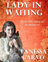 Lady In Waiting: Four Historical Romances