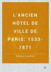 L'Ancien Hôtel de Ville de Paris, 1533-1871