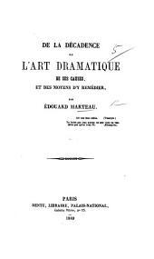 De la Décadence de l'art dramatique, de ses causes, et des moyens d'y remédier
