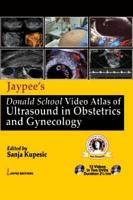 Jaypee s Donald School Video Atlas of Ultrasound in Obstetrics and Gynecology PDF