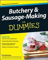 Butchery and Sausage Making For Dummies PDF