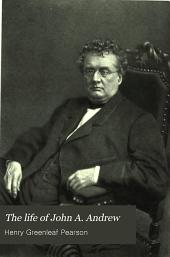The life of John A. Andrew: governor of Massachusetts, 1861-1865, Volume 2