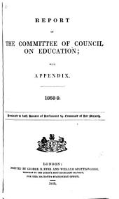 Report of the Committee of Council on Education (England and Wales), with Appendix