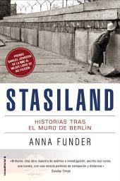 Stasiland: Historias tras el muro de Berlín
