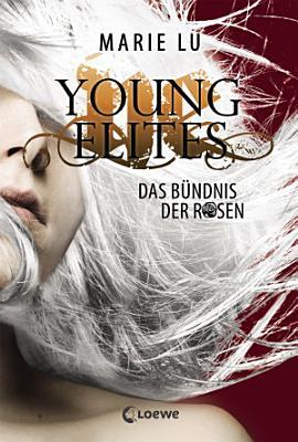 Young Elites 2   Das B  ndnis der Rosen PDF