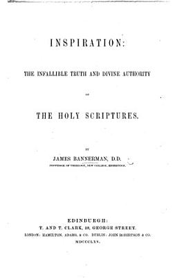 Inspiration  the infallible truth and divine authority of the Holy Scriptures PDF