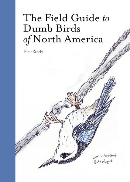 Download The Field Guide to Dumb Birds of North America Book
