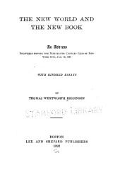 The New World and the New Book, an Address, Delivered Before the Nineteenth Century Club of New York City, Jan. 15, 1891