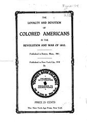The Loyalty and Devotion of Colored Americans in the Revolution and War of 1812