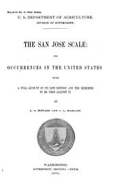The San José Scale: Its Occurrence in the United States with a Full Account of Its Life History and the Remedies to be Used Against it, Volumes 1-6; Volume 33