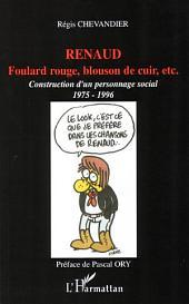 Renaud: Foulard rouge, blouson de cuir, etc. - Construction d'un personnage - 1975-1996