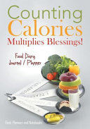 Counting Calories Multiplies Blessings  Food Diary Journal   Planner