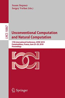 Unconventional Computation and Natural Computation PDF