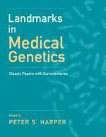 Landmarks in Medical Genetics