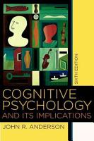 Cognitive Psychology and Its Implications PDF
