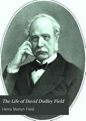 The life of David Dudley Field