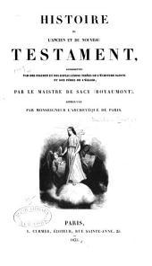 Histoire de l'Ancien et du Nouveau Testament: représentée par des figures et des explications tirées de l'Écriture Sainte et des pères de l'église, Parties1à2