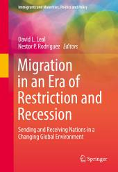 Migration in an Era of Restriction and Recession: Sending and Receiving Nations in a Changing Global Environment