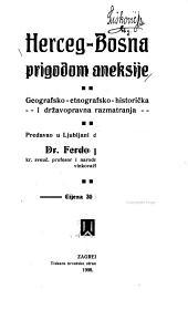 Herceg-Bosna prigodom aneksije: geografsko-etnografsko-historička i državopravna razmatranja