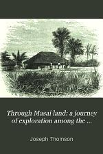 Through Masai Land: a Journey of Exploration Among the Snowclad Volcanic Mountains and Strange Tribes of Eastern Equatorial Africa