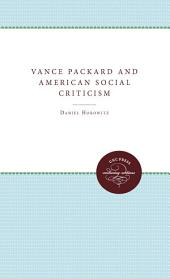 Vance Packard and American Social Criticism
