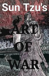 Sun Tzu's Art of War - Illustrated & Translated for Modern Readers
