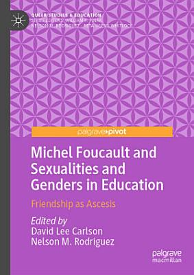 Michel Foucault and Sexualities and Genders in Education PDF