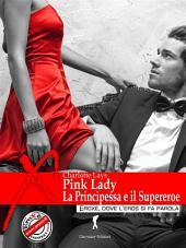 Pink Lady. La Principessa e il Supereroe