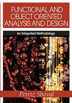 Functional and Object Oriented Analysis and Design: An Integrated Methodology