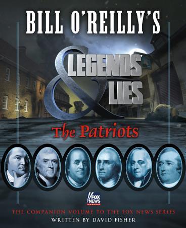 Bill O Reilly s Legends and Lies  The Patriots PDF