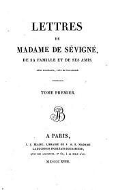 Lettres de Madame de Sévigné, de sa famille et de ses amis: Volume1