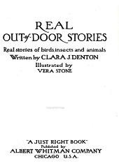 Real Out-of-door Stories: Real Stories of Birds, Insects and Animals