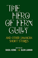 The Hero of Fern Gully and Other Jamaican Short Stories PDF