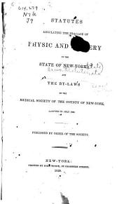 Statutes Regulating the Practice of Physic & Surgery in the State of New York: & the By-laws of the Medical Society of the County of New-York, Adopted in July 1839...