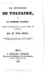 La jeunesse de Voltaire, ou, Le premier accessit: comédie historique en un acte, mêlée de couplets