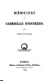 Mémoires de Gabrielle D'Estrées: Volume2