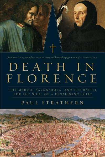 Download Death in Florence  The Medici  Savonarola  and the Battle for the Soul of a Renaissance City Book