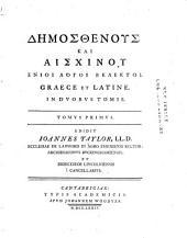 Demosthenous kai Aischinou enioi dogoi eklektoi: graece et latine, Volume 1