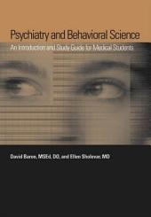 Psychiatry and Behavioral Science: An Introduction and Study Guide for Medical Students