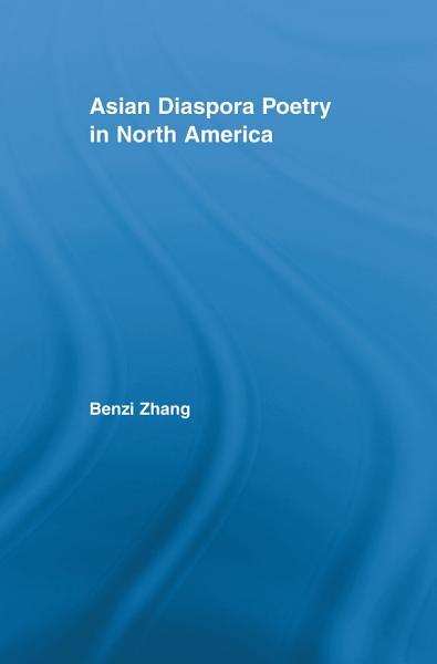 Asian Diaspora Poetry in North America