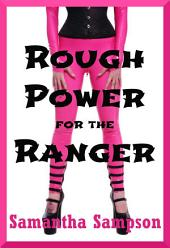 Rough Power for the Ranger: A Rough Act in Public Story