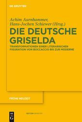 Die deutsche Griselda: Transformationen einer literarischen Figuration von Boccaccio bis zur Moderne