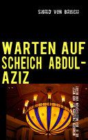 WARTEN AUF SCHEICH ABDUL AZIZ