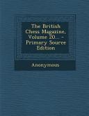 The British Chess Magazine, Volume 20... - Primary Source Edition