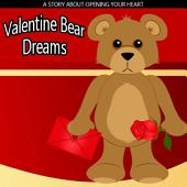 Valentine Bear Dreams: A Children's Picture Book for Valentine's Day or Any Day.